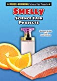 Smelly Science Fair Projects (Prize-Winning Science Fair Projects)