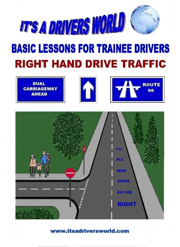 Basic Lessons For Trainee Drivers: Right Hand Drive Traffic