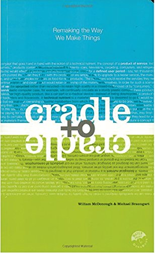 Cradle to Cradle: Remaking the Way We Make Things [Michael Braungart - William McDonough] (Tapa Blanda)