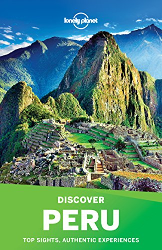 Lonely Planet's Discover Peru (Travel Guide)