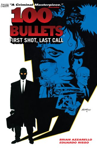 100 Bullets Vol. 1: First Shot, Last Call (101 Bullets) (100 Bullets Graphic Novel)