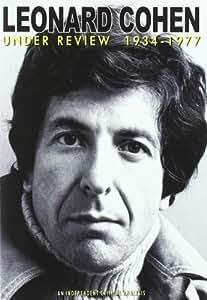 Leonard Cohen: Under Review 1934-1977