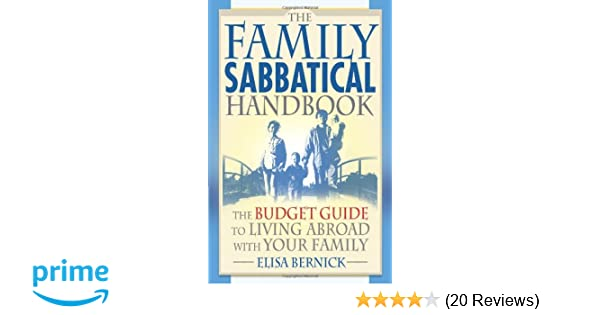 the family sabbatical handbook the budget guide to living abroad