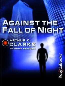 Against the Fall of Night (Arthur C. Clarke Collection: Vanamonde) by [Clarke, Arthur C.]