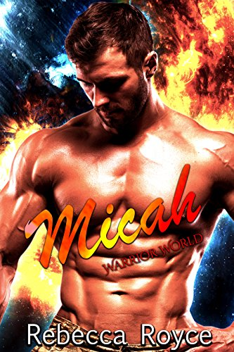 Micah (Warrior World Book 2) by [Royce, Rebecca]