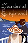 Murder at the Brightwell: A Mystery (...