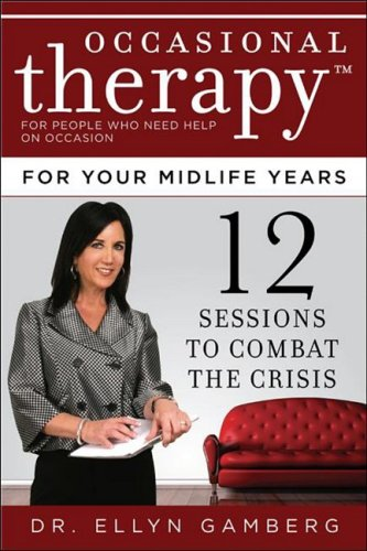 Occasional Therapy for Your Midlife Years: 12 Sessions to Combat the Crisis