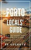 Porto Bucket List 55 Secrets - The Locals Travel Guide to  Porto 2019 - Portugal: Skip the tourist traps and explore like a local