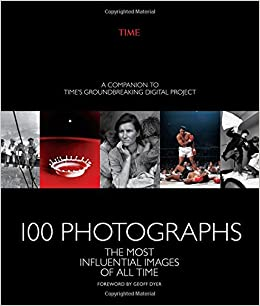 100 Photographs The Most Influential Images Of All Time The