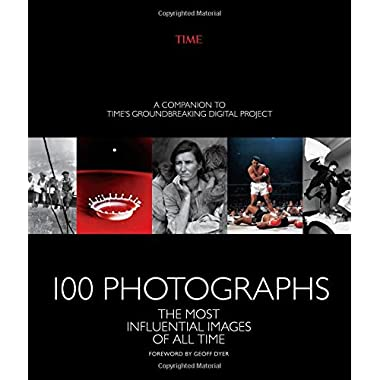 100 Photographs: The Most Influential Images of All Time