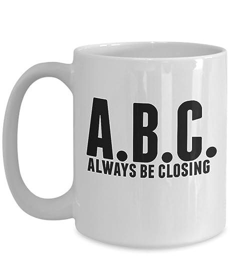 c151a55b40 Amazon.com  ABC Mug - Sales Always be Closing - Best Inappropriate ...