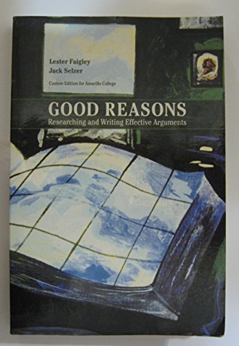 Good Reasons; Researching and Writing Effective Arguments 4th Ed. (custom)