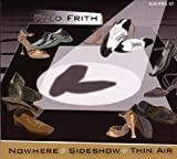 Frith, Fred Nowhere.Sideshow.Thin Air Avantgarde/Free