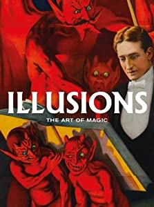 Illusions: The Art of Magic: Posters from the Golden Age of Magic