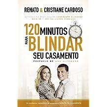 120 minutos para blindar seu casamento (Casal Cardoso)