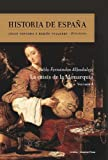 La crisis de la Monarquía: Historia de España vol. 4