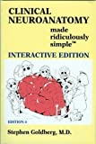 Clinical Neuroanatomy Made Ridiculously Simple 4th (fourth) Edition by Stephen Goldberg published by MedMaster Inc (2010)