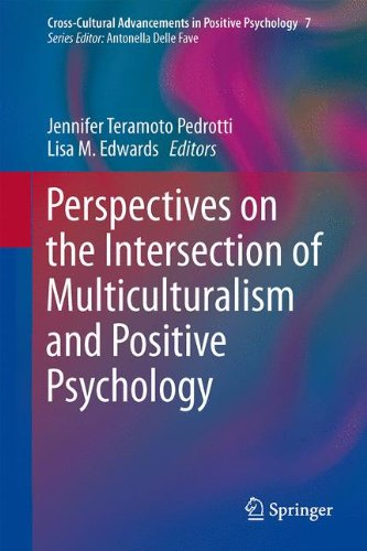 Perspectives on the Intersection of Multiculturalism and Positive Psychology (Cross-Cultural Advancements in Positive Psychology)