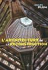 L'architecture de la reconstruction par Plum