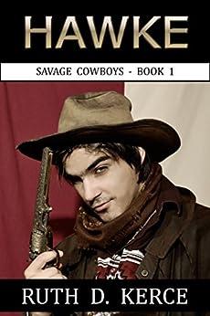 Hawke (Savage Cowboys Book 1) by [Kerce, Ruth D.]