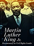 Martin Luther King Jr. Documentary on Civil Rights Leader