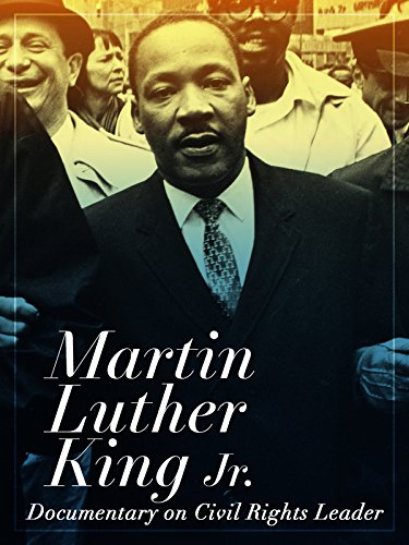 Martin Luther King Jr. Documentary on Civil Rights Leader (Video Civil Rights)