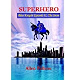 [ Superhero - Blue Knight Episode II, the Jinni: Second of Eight Exciting Stand Alone Episodes BY Pollens, Allen ( Author ) ] { Paperback } 2013