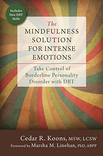 - The Mindfulness Solution for Intense Emotions: Take Control of Borderline Personality Disorder with DBT