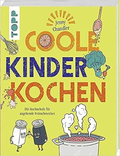 Kochschule für kinder  Coole Kinder kochen: Die Kochschule für angehende Feinschmecker ...