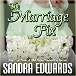 The Marriage Fix: Billionaire Games, Book 3 | Sandra Edwards