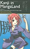Kanji in MangaLand 2: Basic to Intermediate Kanji Course through Manga