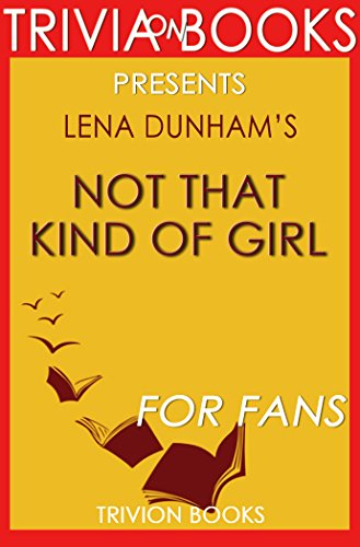 Not That Kind of Girl by Lena Dunham - Not That Kind Of Girl Audible