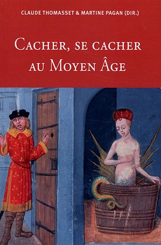 Cacher, se cacher au Moyen Age (French Edition)