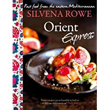 Orient Express by Silvena Rowe (5-May-2011) Hardcover
