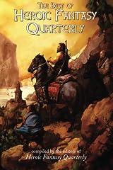 The Best of Heroic Fantasy Quarterly: Volume 1, 2009-2011 Paperback