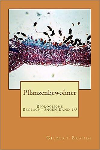 Pflanzenbewohner: Volume 10 (Biologische Beobachtungen)