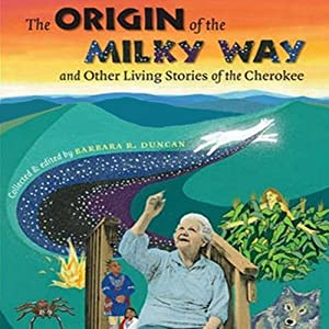 The Origin of the Milky Way and Other Living Stories of the Cherokee Audiobook