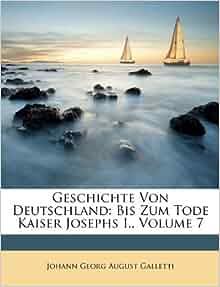 Geschichte Von Deutschland Bis Zum Tode Kaiser Josephs I