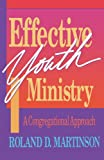 Effective Youth Ministry, Roland D. Martinson, 080662311X