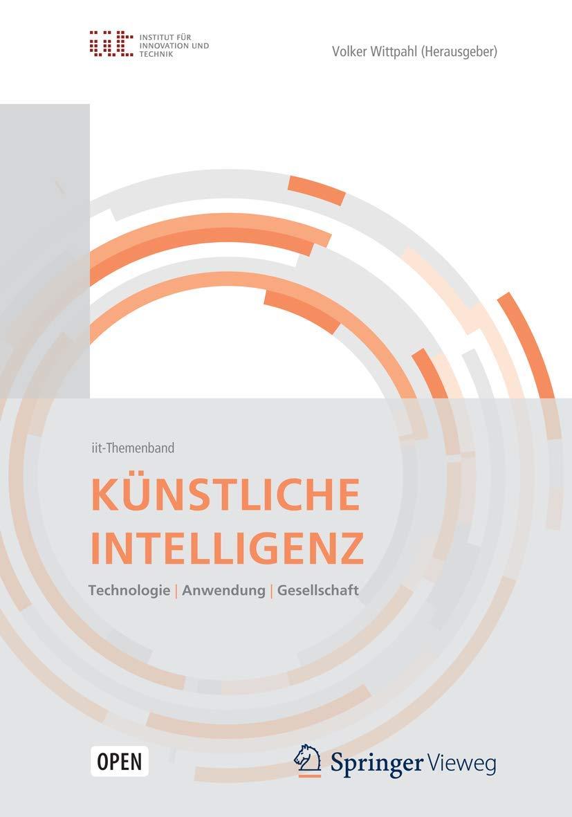 Künstliche Intelligenz: Technologien | Anwendung | Gesellschaft ...