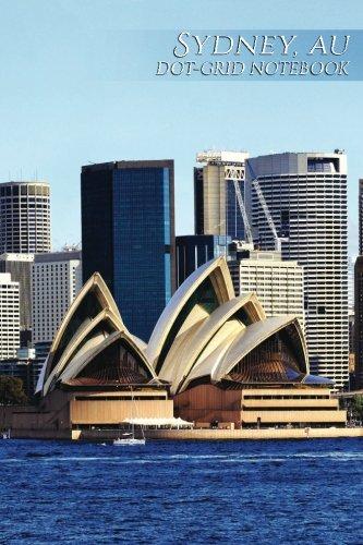 Download Sydney, AU Dot-Grid Notebook: 150 page SketchBook ScrapBook Notebook (Business 150 Dot-Grid) (Volume 16) pdf epub
