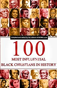 100 Most Influential Black Christians in History