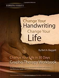 Change Your Handwriting, Change Your Life Workbook (Grapho-therapy journal for ages 13+) by Bart A. Baggett (2014-02-01)