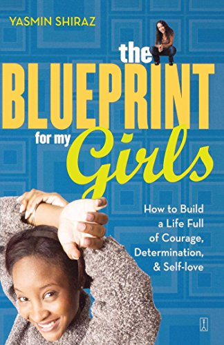 Search : The Blueprint for My Girls: How to Build a Life Full of Courage, Determination, & Self-love