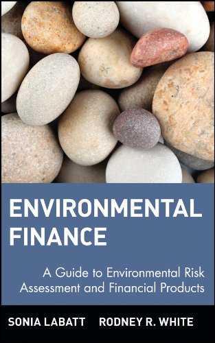 Download Environmental Finance: A Guide to Environmental Risk Assessment and Financial Products (Wiley Finance) Pdf