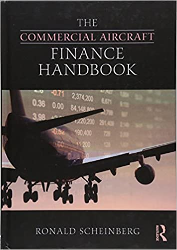 The Commercial Aircraft Finance Handbook 2nd Edition by Ronald Scheinberg  PDF Download