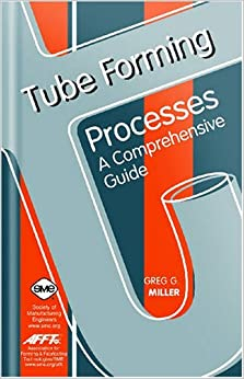 Tube Forming Processes: A Comprehensive Guide