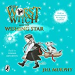 The Worst Witch and The Wishing Star | Jill Murphy