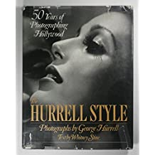 The Hurrell Style: 50 Years of Photographing Hollywood