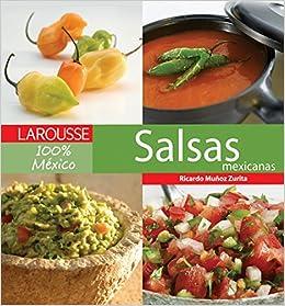 Salsas Mexicana (Larousse 100% Mexico) (Spanish Edition) by Editors of Larousse (Mexico) (2009-10-30): Editors of Larousse (Mexico): Amazon.com: Books